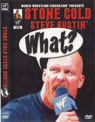 WWE Stone Cold Steve Austin - What?