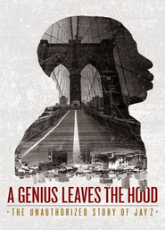 A Genius Leaves the Hood - The Unauthorized Story of Jay Z