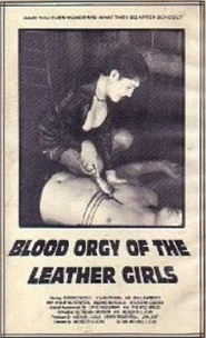 Blood Orgy of the Leather Girls