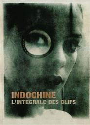 Indochine - L'intégrale des clips