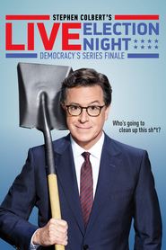 Stephen Colbert's Live Election Night Democracy's Series Finale: Who's Going To Clean Up This Shit?