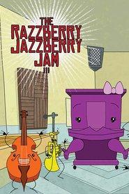 Razzberry Jazzberry Jam