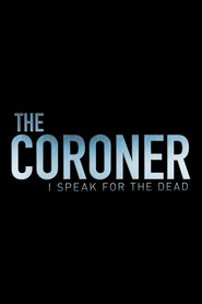 The Coroner: I Speak for the Dead