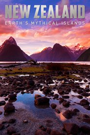 New Zealand: Earth's Mythical Islands