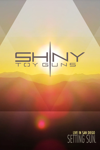 Shiny Toy Guns - Setting Sun: Live in San Diego