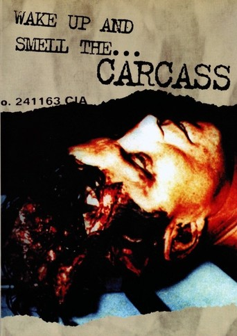 Online Carcass: Wake Up And Smell The Carcass Movies