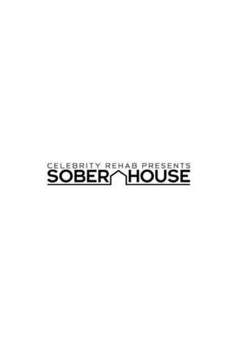 Celebrity Rehab Presents Sober House