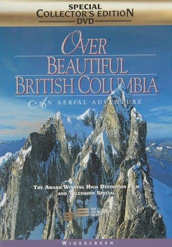 Over Beautiful British Columbia: An Aerial Adventure