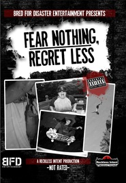 Fear Nothing, Regret Less