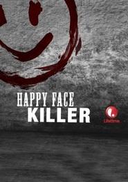 Watch Happy Face Killer