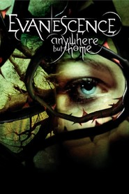 Watch Evanescence: Anywhere But Home