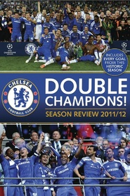Watch Chelsea FC - Double Champions! Season Review 2011/12
