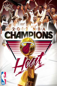Watch 2012 NBA Champions: Miami Heat