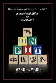 Unfit: Ward vs. Ward