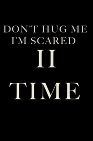 Don't Hug Me, I'm Scared II: Time