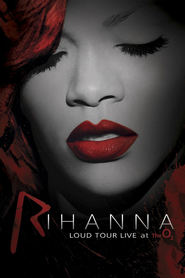 Rihanna: Loud Tour - Live at the O2