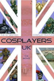 Cosplayers UK: The Movie