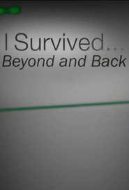 Watch I Survived...Beyond and Back