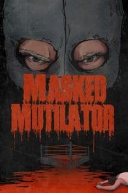 Watch Masked Mutilator