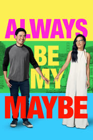 Watch Always Be My Maybe