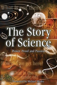 The Story of Science: Power, Proof and Passion