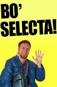 Watch Bo' Selecta!