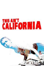Watch This Ain't California