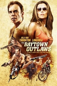 Watch The Baytown Outlaws