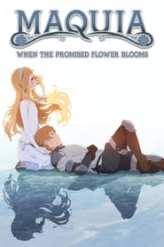 Watch Maquia: When the Promised Flower Blooms