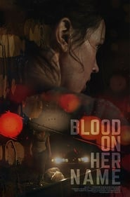 Watch Blood on Her Name