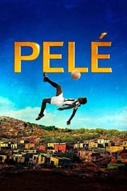 Watch Pelé: Birth of a Legend