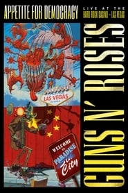 Watch Guns N' Roses: Appetite for Democracy