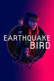 Watch Earthquake Bird