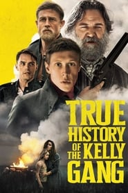 Watch True History of the Kelly Gang