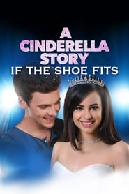 Watch A Cinderella Story: If the Shoe Fits