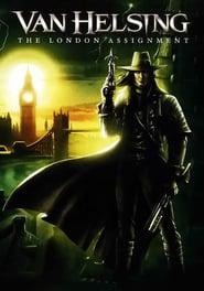 Watch Van Helsing: The London Assignment