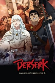 Watch Berserk: The Golden Age Arc I - The Egg of the King