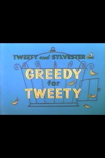 Greedy for Tweety