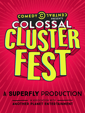 Watch Comedy Central's Colossal Clusterfest