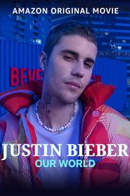 Watch Justin Bieber: Our World