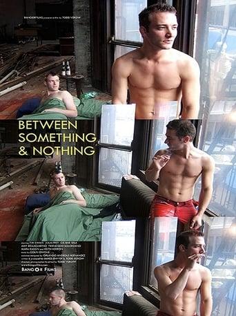 Watch Between Something & Nothing