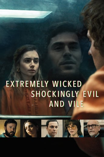 Watch Extremely Wicked, Shockingly Evil and Vile